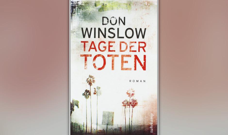 """20. Don Winslow: """"Tage der Toten"""" (2010) Art Kellers Feldzug gegen die Narcos macht auch vor der eigenen Regierung nicht"""