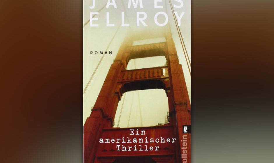 """3. James Ellroy: """"Ein amerikanischer Thriller"""" (1994) Ellroys fulminanter Auftakt zu seiner Killt-Kennedy-Befreit-Kuba-Tr"""