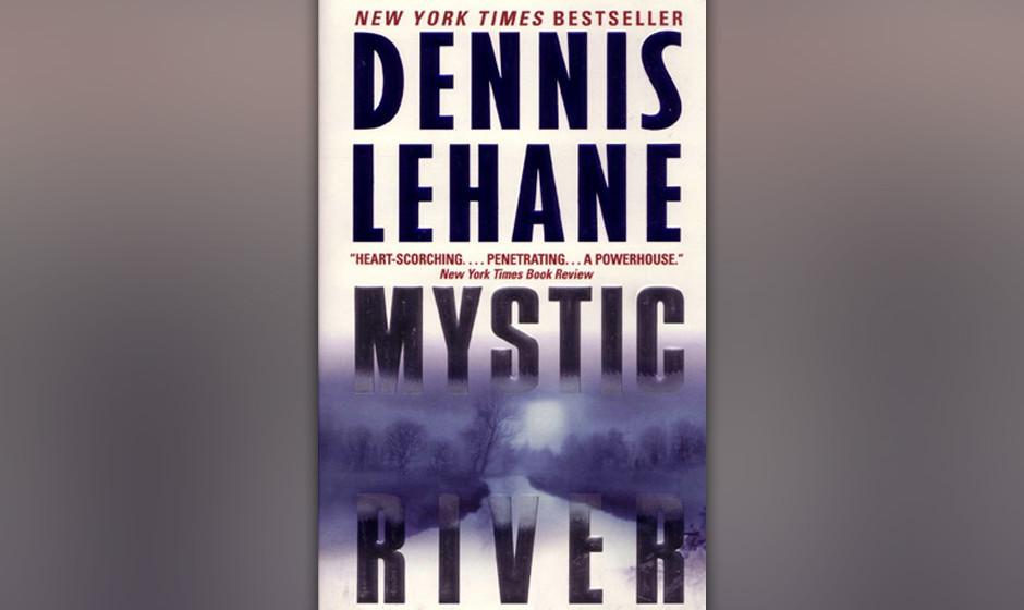 """9. Dennis Lehane: """"Mystic River"""" (Ullstein 2004) Die Bostoner Arbeiterklasse ist katholisch, kennt aber bei Kindsmördern"""