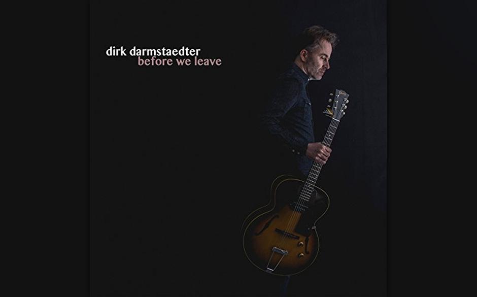 Dirk Darmstaedter - 'Before We Leave'