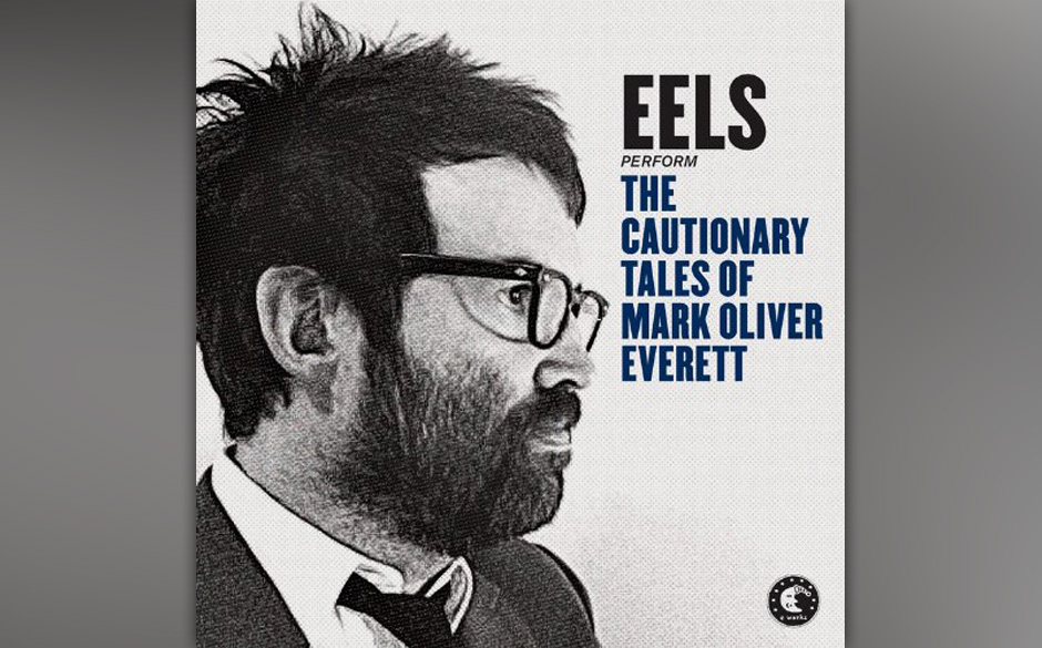 Eels - 'The Cautionary Tales Of Mark Oliver Everett'