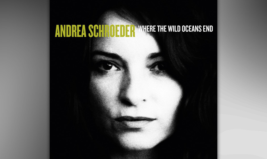 Andrea Schroeder - 'Where The Wild Oceans End'