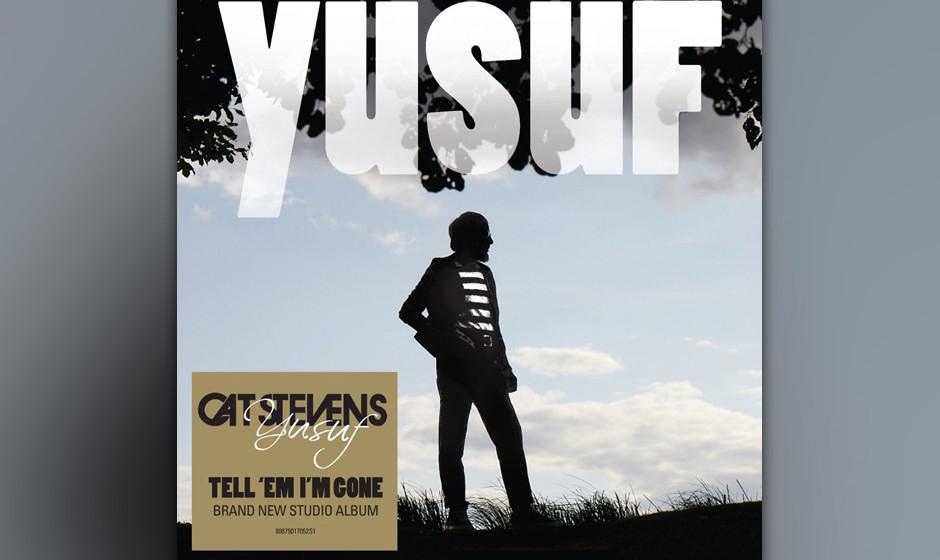 Yusuf - 'Tell 'Em I'm Gone'