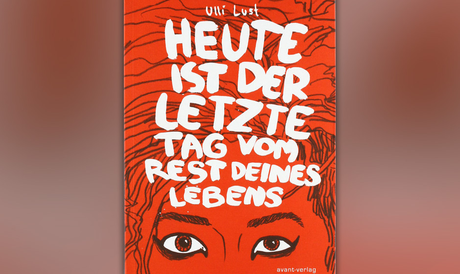 """11. """"Heute ist der letzte Tag vom Rest deines Lebens"""" (Ulli Lust, 2009)"""