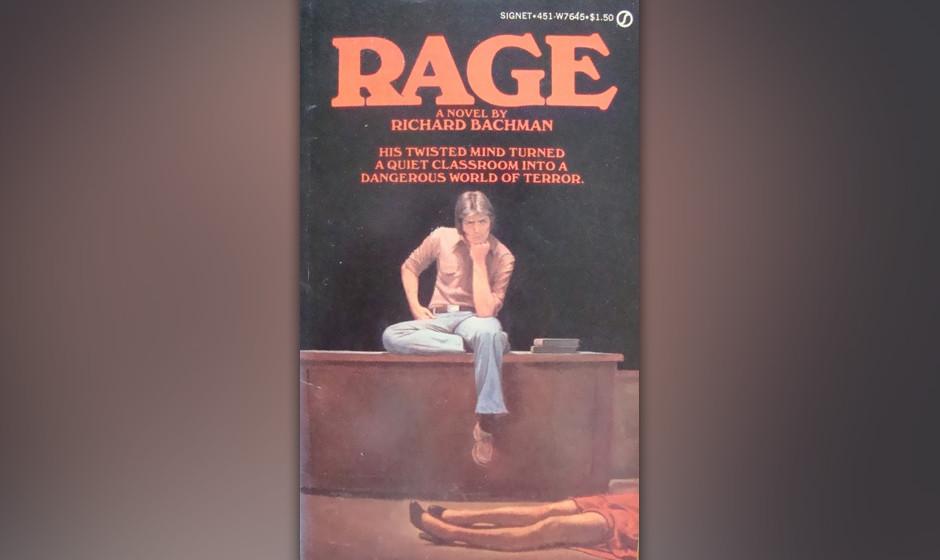 18. Rage (1977, unter dem Pseudonym Richard Bachman).  Das einzige Buch, das King vom Markt nehmen ließ: Ein Jugendlicher ve
