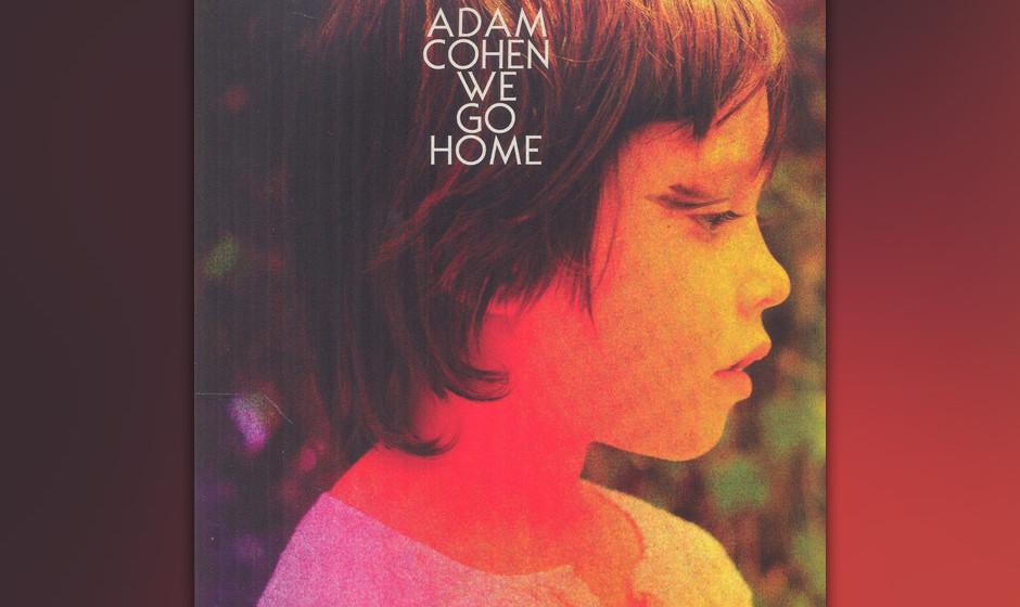 Adam Cohen, 'We Go Home': 1,5 Sterne. Die Feierlichkeit und der Ernst, erst Recht die Poesie und das Charisma von Vater Leona