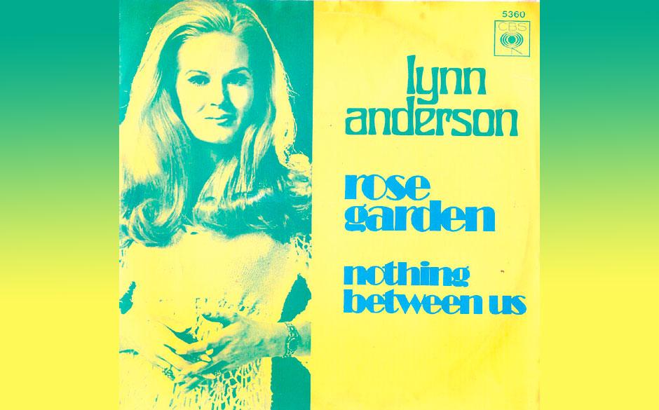 Lynn Anderson – Rose Garden (1971) In den USA zählte Lynn Anderson sicherlich zu den erfolgreichsten Country-Sängerinnen