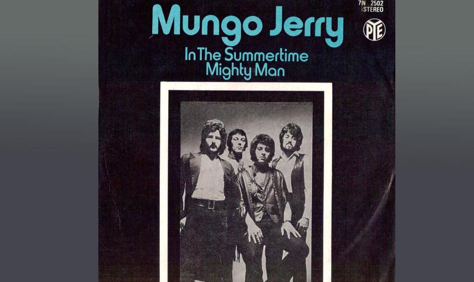 Mungo Jerry – In The Summertime (1970) Es ist der umsatzstärkste Sommerhit aller Zeiten. Vielleicht wird deswegen oft verg