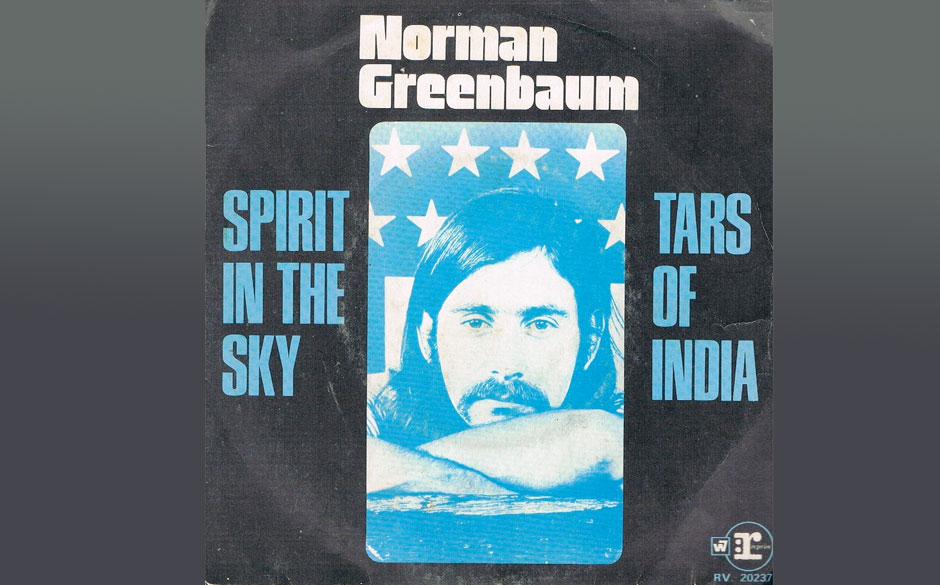 Norman Greenbaum – Spirit in the Sky (1970) Bereits 1969 veröffentlicht erreichte der Song 1970 die Spitzenpositionen der