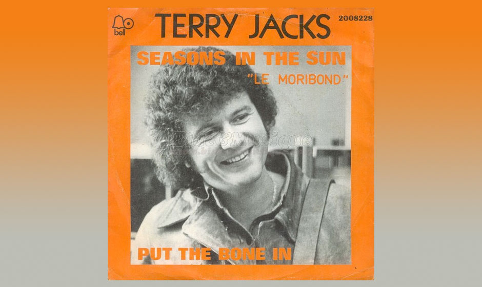 """Terry Jacks – Seasons in the Sun (1974) Eigentlich ein Cover des Jacques-Brel-Chansons """"Le Moribond"""" und der einzige Hi"""
