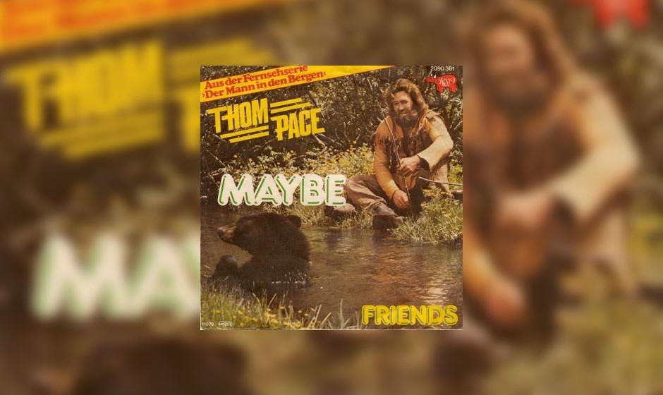 """Thom Pace – Maybe (1979) Der Titelsong zur Serie """"Der Mann in den Bergen"""" wurde bereits 1974 geschrieben, wurde aber ni"""