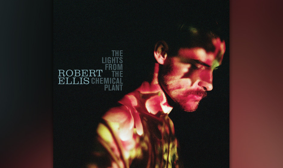 25. Robert Ellis - 'The Lights From The Chemical Plant' Nach seinem Debüt zog Robert Ellis 2012 von Houston nach Nashville,