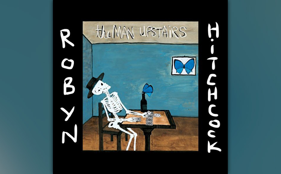 42. Robyn Hitchcock - 'The Man Upstairs'
