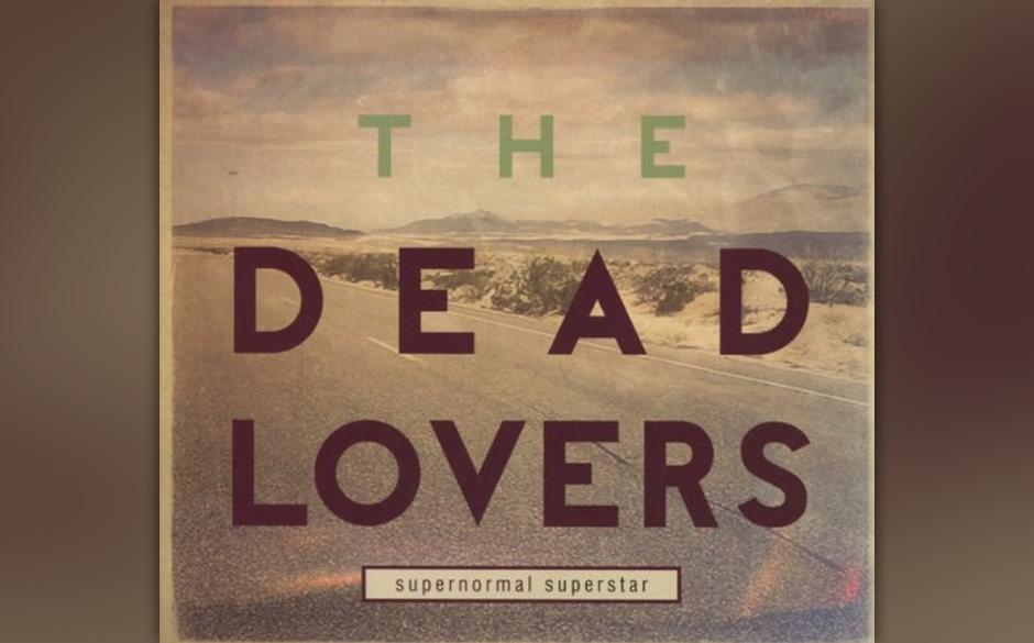 The Dead Lovers, 'Supernormal Superstar': 2 Sterne. Die Originalität der Texte hält sich in Grenzen und die Stimmen von Jac