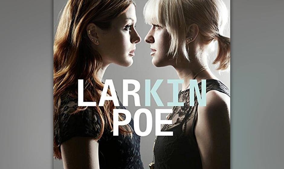 Larkin Poe, 'Kin': 2 Sterne. Die Schwestern Rebecca und Megan Lovell von Larkin Poe klingen wie First Aid Kit, denen Shania T