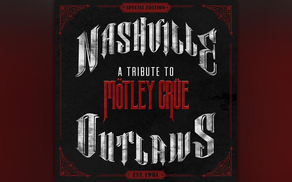 Nashville Outlaws, 'A Tribute To Mötley Crüe': 1,5 Sterne. Jetzt haben auch Country-Kollegen das Potenzial von Mötley Crü