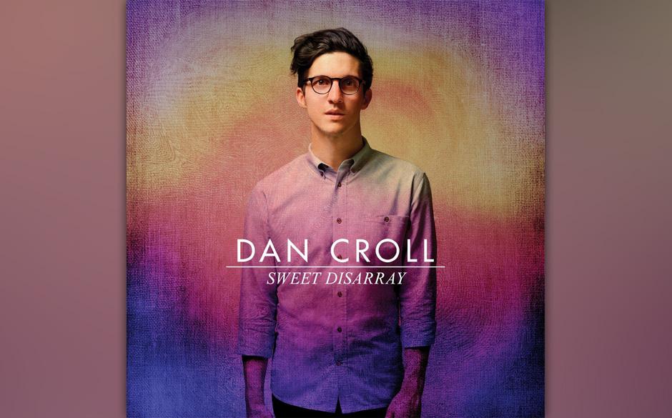Dan Croll, 'Sweet Disarray': 2 Sterne. Dass die Stimme des Sängers über keinen hohen Wiedererkennungswert verfügt, hilft a