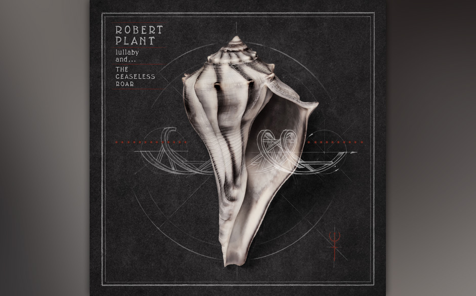 12. Robert Plant - 'Lullaby And The Ceaseless Roar'