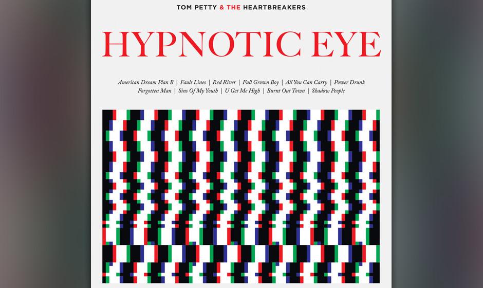 7. Tom Petty - 'Hypnotic Eye' Ein präzises Bass/Gitarre-Scheppern, quäkender Gesang, ein bisschen wie durch ein Megaphon ge