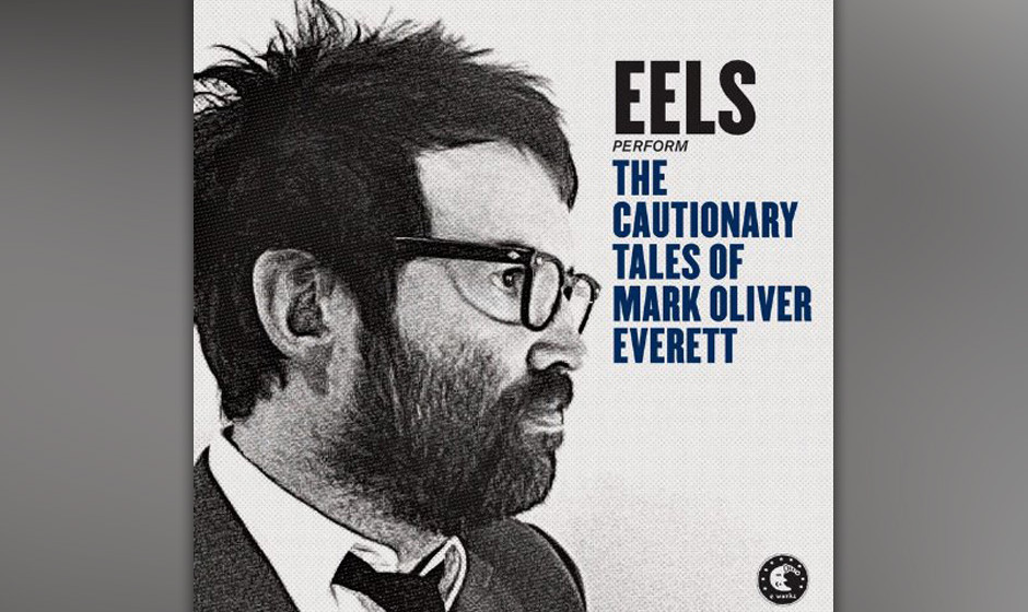34. Eels - 'The Cautionary Tales Of Mark Oliver Everett'