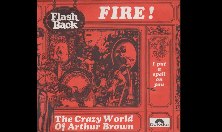 The Crazy World Of Arthur Brown – Fire (1969) Platz 1 in Großbritannien, Platz 2 in den USA und Platz 3 in Deutschland. Di