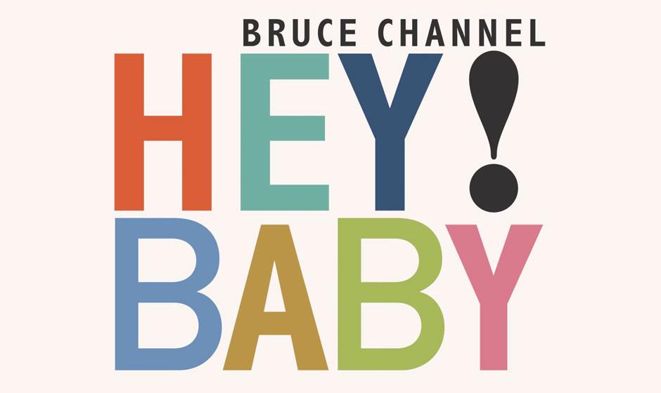 Bruce Channel – Hey! Baby (1962) Den Song kennt auch heute noch jeder. Den Musiker dahinter kaum jemand. Platz 2 in UK und