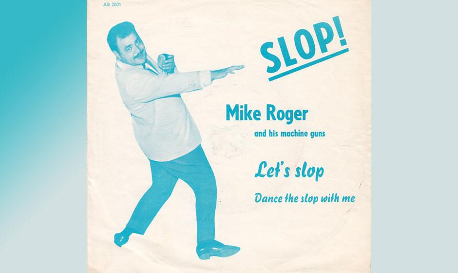 Mike Roger – Let's Slop (1963) Vor Macarena, Lambada & Co. gab es den Slop.  Mike Roger löste die Welle aus und klettert