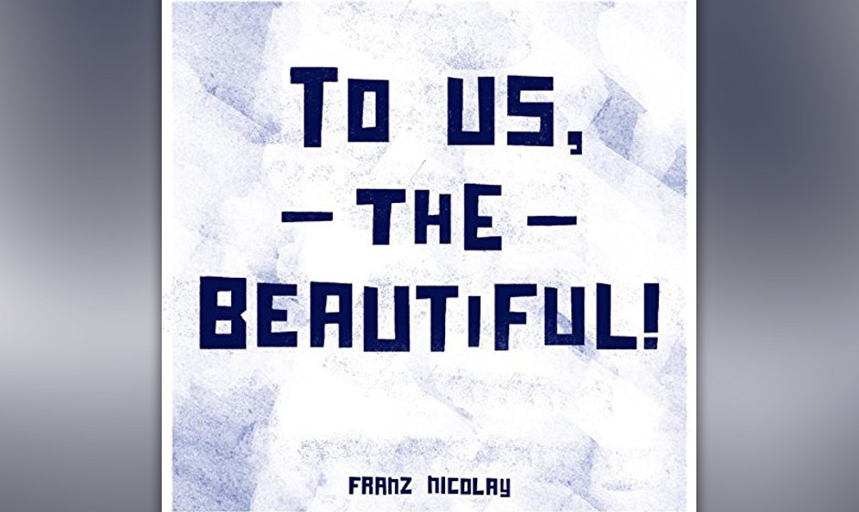 Franz Nicolay - To Us, The Beautiful