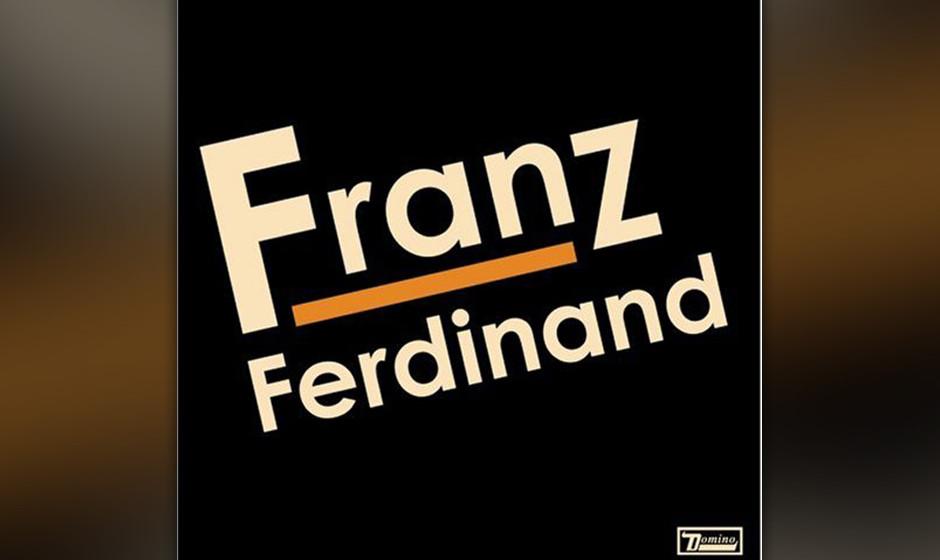 71. Franz Ferdinand, 'Franz Ferdinand'.  Schottische Dance-Mods mit engen Hosen fabrizieren größere Popsongs als jede ander