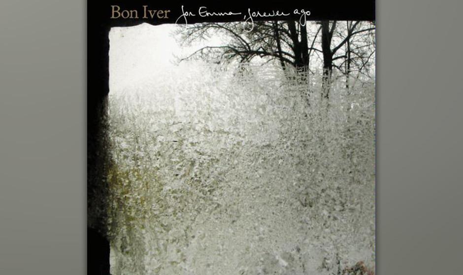 92. Bon Iver, 'For Emma, Forever Ago'.  Eines der vielleicht größten Trennungs-Alben, dazu eine der überraschendsten Erfol