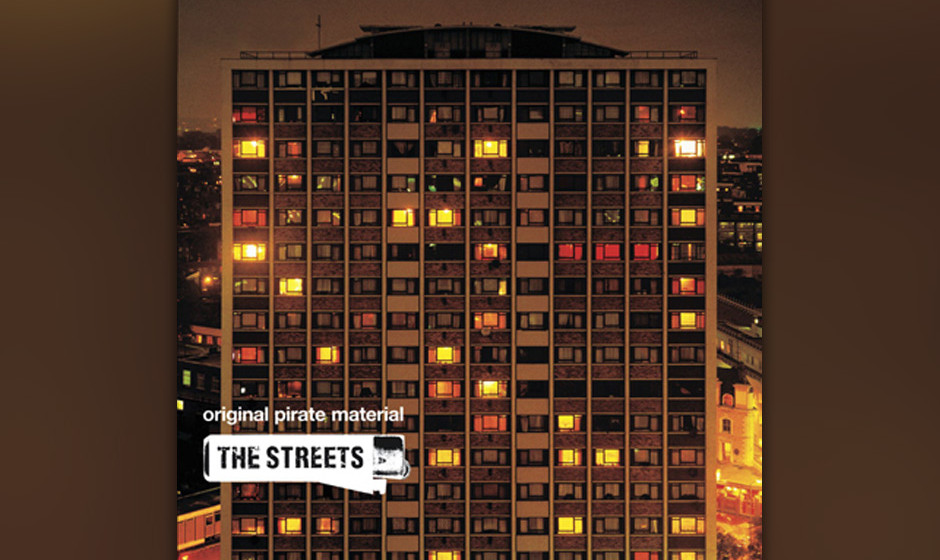 96. The Streets, 'Original Pirate Material'.  'Streets riding high, with the beats in the sky,' sang Mike Skinner aus Birming