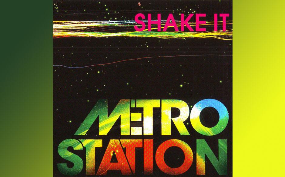 Shake It von Metro Station (2008) Weltweit Top-Ten-Platzierungen für den Song. Darunter Platz 9 in Deutschland. Viel interes