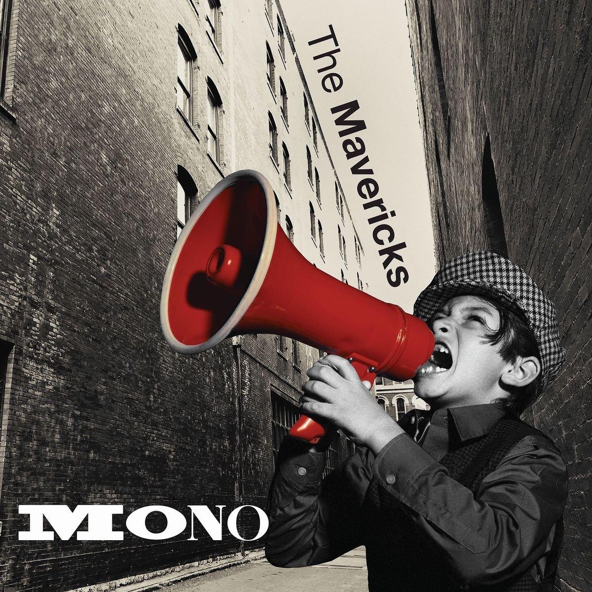 The Mavericks –Mono
