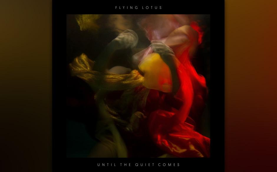 23. Flying Lotus - ''Until The Quiet Comes' Nö, Jazz ist nicht tot, er riecht nur anders. 2012 nach einem bonbonfarbenen Fru