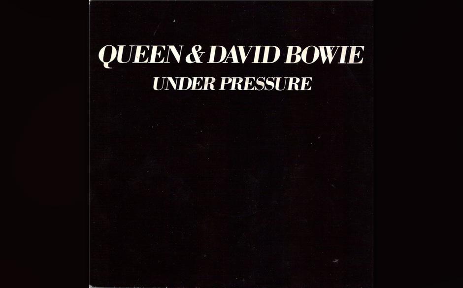 48. Queen & David Bowie: Under Pressure.  Bowie hat mit Tina Turner, John Lennon, Cher und vielen anderen gesungen, dennoch i