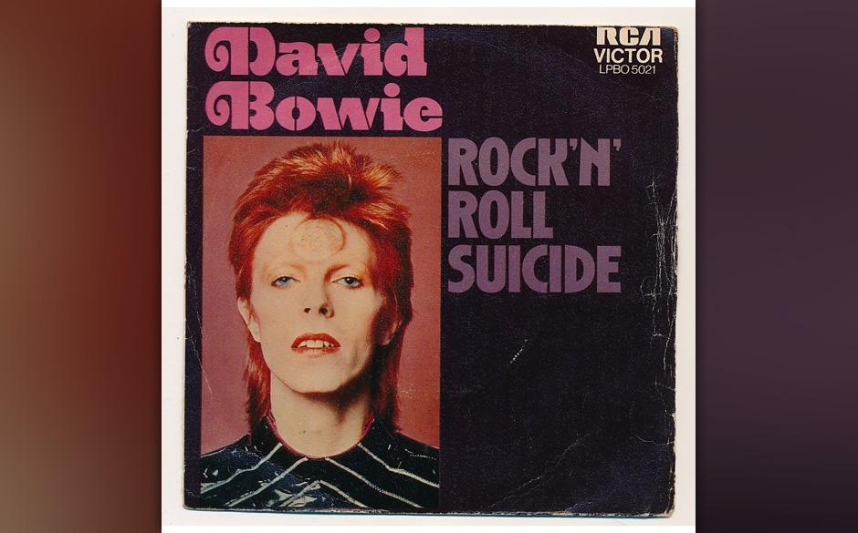 "57. Rock'n'Roll Suicide.    ""Time takes a cigarette..."" Bowies hübscher Rock-Chanson beendet die ""Ziggy-Stardust""-Op"