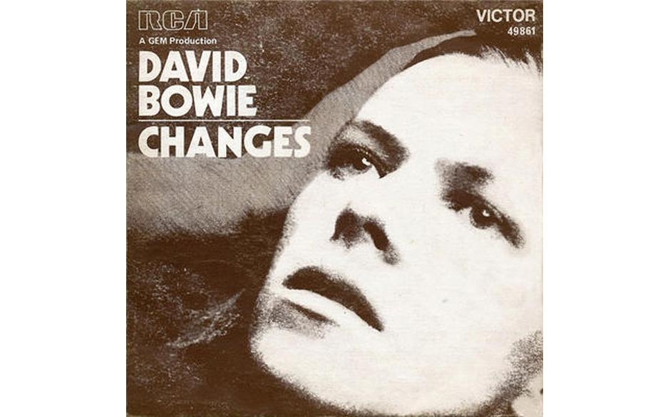 05. Changes.   Wurde zur sich selbst erfüllenden Prophezeiung und zur Bowie-Hymne schlechthin. Wer sonst hat sich so häufig