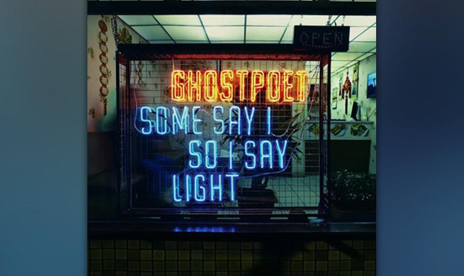 Ghostpoet - You Say I So I Say Light