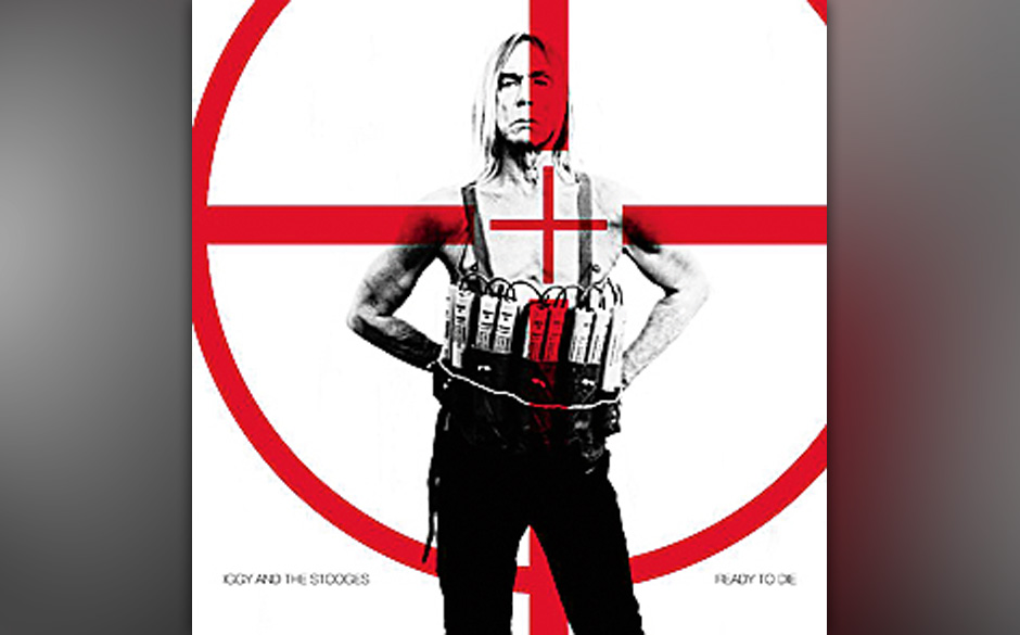 Iggy And The Stooges - Ready To Die (26.4.)