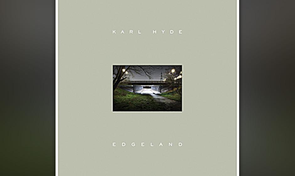 Karl Hyde - Edgeland (19.4.)