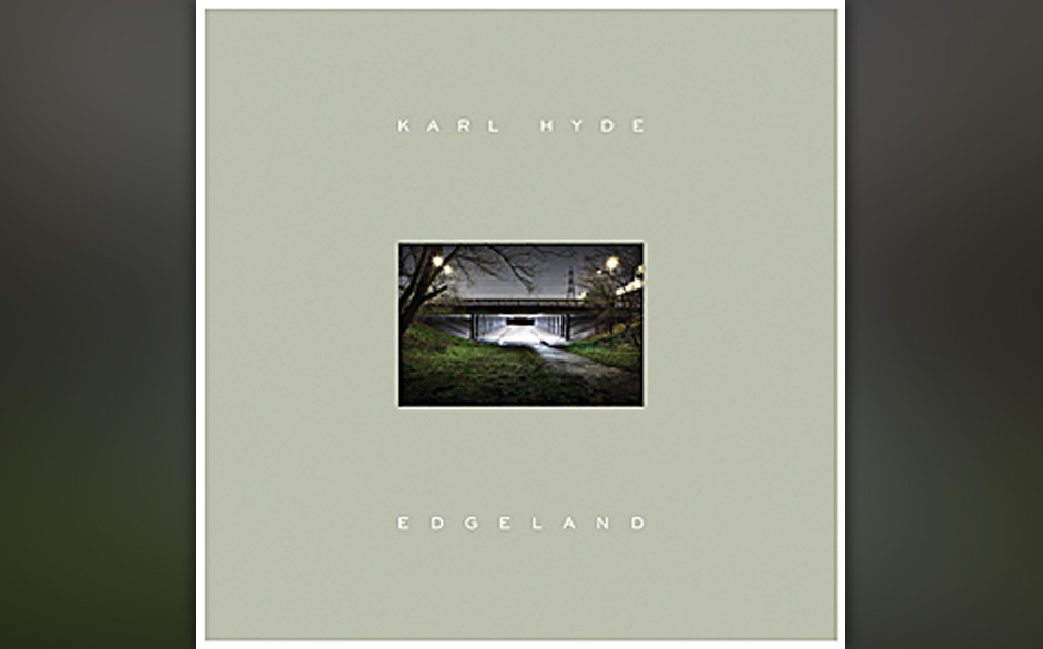 Karl Hyde - Edgeland (19.4.)