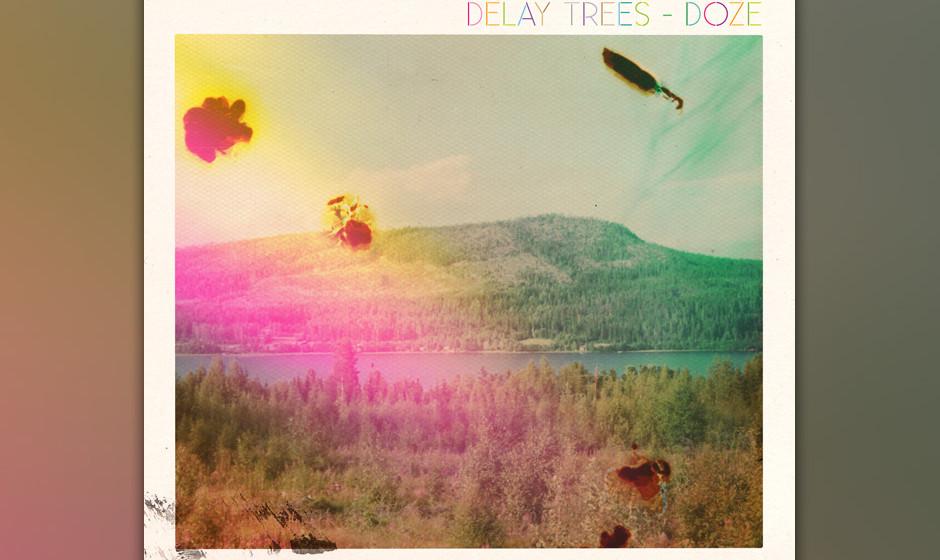 Delay Trees - 'Doze' (tba)