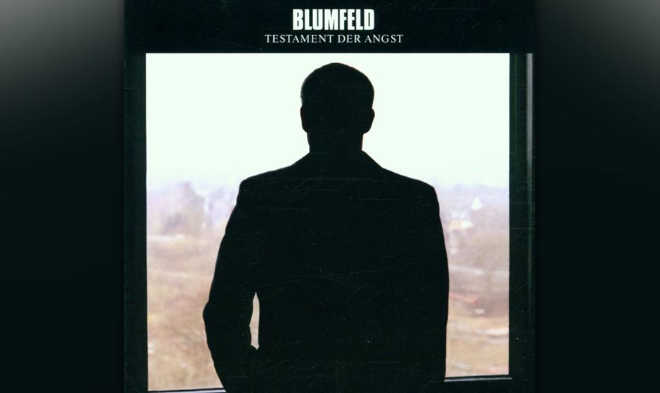 50. Blumfeld: Testament der Angst (2001). Teile der Hornbrillen-Fraktion, die alles diskutieren musste, waren abgewandert, Jo