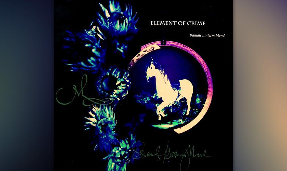 26. Element of Crime: Damals hinterm Mond (1991). Nach mäßig erfolgreichen englischsprachigen Alben machte Sven Regener das