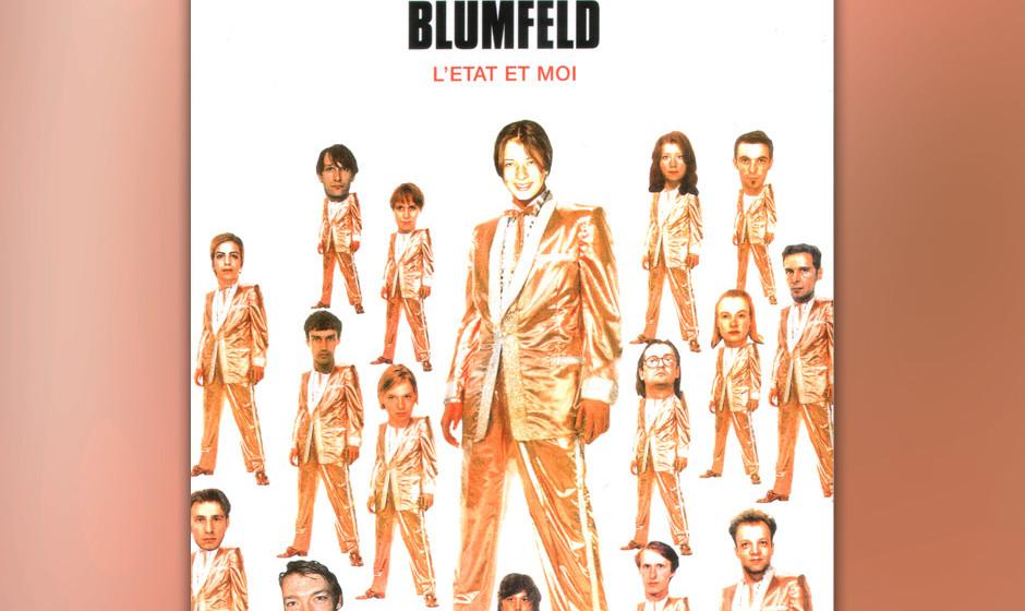 11. Blumfeld: L'etat Et Moi. Der zweite Longplayer von Blumfeld blickte nach innen und nach außen, in die Ich-Maschine wie i