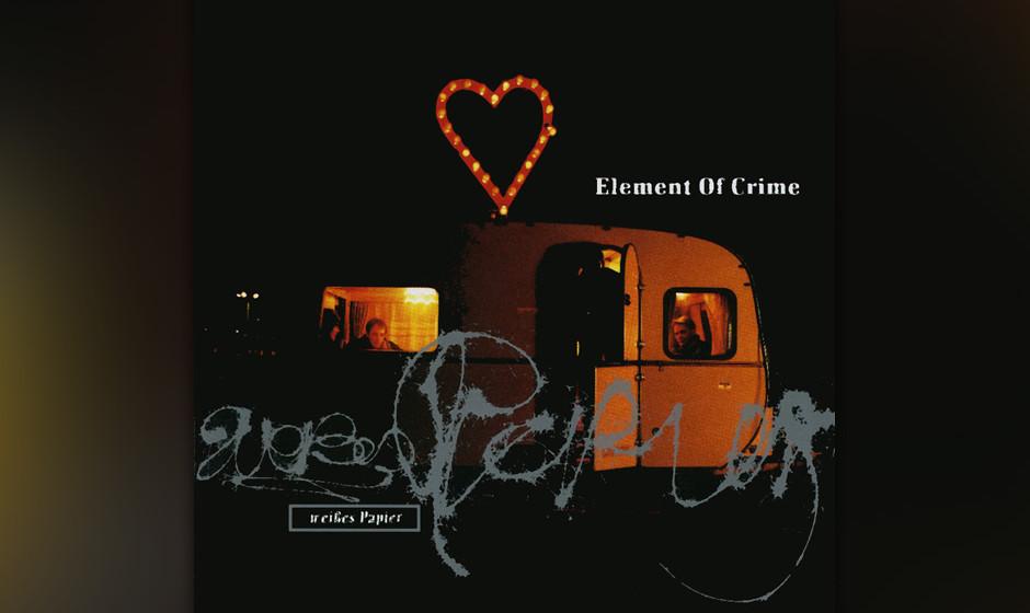 7. Element Of Crime: Weißes Papier. Sven Regener führt mit fiebriger Stimme durch sein romantisches Universum aus Couplet u