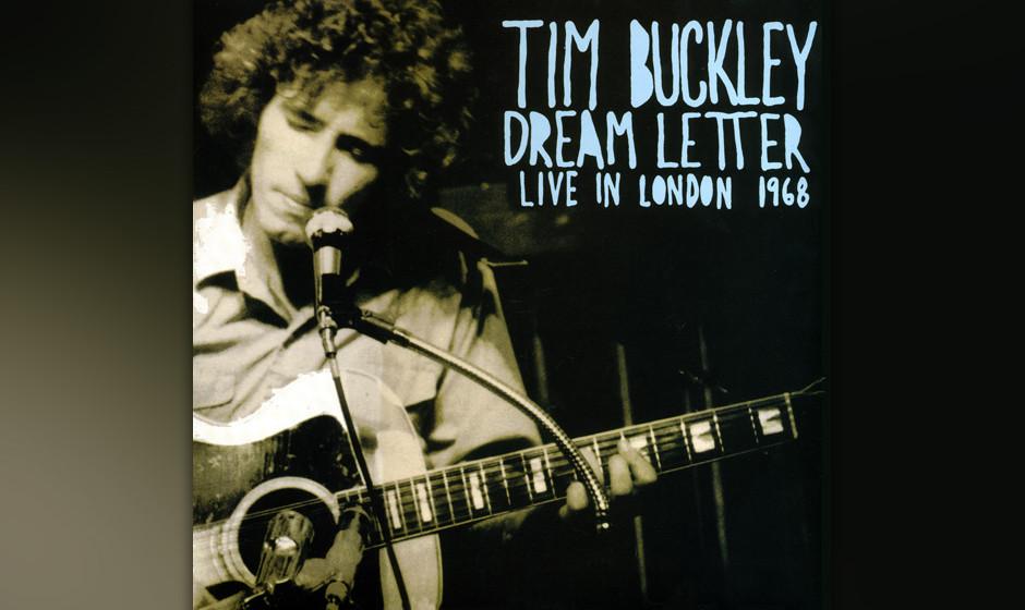 31. Tim Buckley - Dream Letter (1990)  Nur mit akustischer Gitarre, Vibrafon und Bass versetzte sich Buckley 1967 in der Lond
