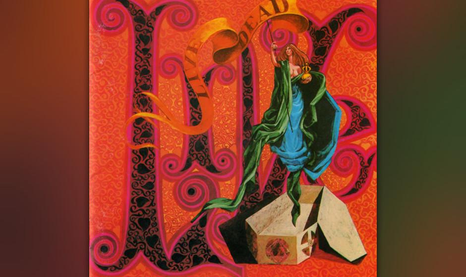 43. The Grateful Dead - Live Dead (1969)  Es gibt wohl keine Band, von der so viele grandiose und so viele scheußliche Live-
