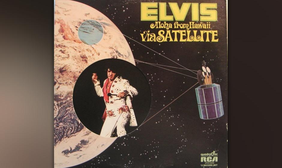 48. Elvis Presley - Aloha From Hawaii (1973)  1973 wurden ihm die Fransenanzüge schon eng, aber seine göttliche Stimme schi