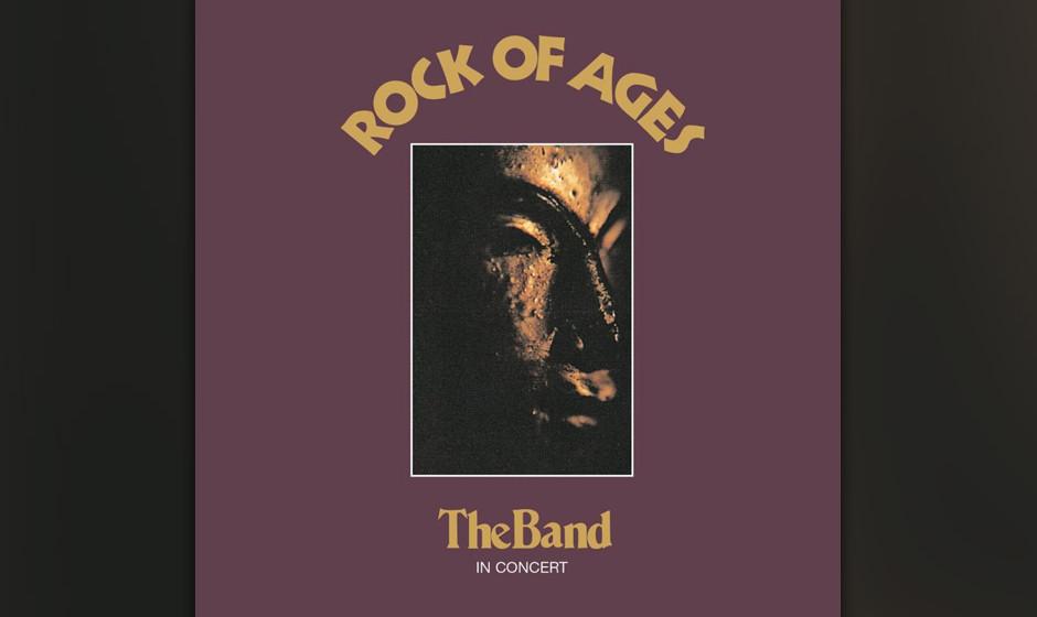 """38. The Band - Rock Of Ages (1972)  The Band hatten sich mit """"Cahoots"""" in die Sackgasse gespielt und baten Allen Toussain"""